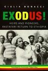 Exodus! Heirs and Pioneers, Rastafari Return to Ethiopia by Giulia Bonacci (Paperback, 2015)