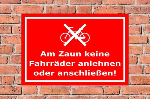 in 4 Größen S50-013 Schild Am Zaun keine Fahrräder anlehnen..!