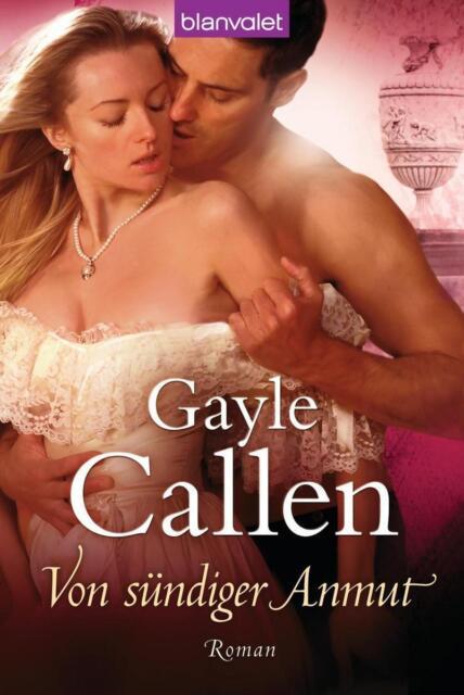 Callen, Gayle - Von sündiger Anmut: Roman /3