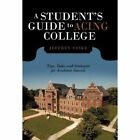 a Student's Guide to Acing College 9781462001200 by Jeffrey Vaske Paperback