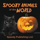 Spooky Animals of the World by Speedy Publishing LLC (Paperback / softback, 2014)