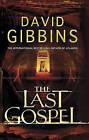The Last Gospel by David Gibbins (Hardback, 2008)