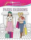Forever Inspired Coloring Book: Paris Fashions by Karma Voce (Paperback, 2016)
