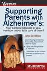 Eldercare: Supporting Parents with Alzheimer's : Your Parents Took Care of You, Now How Do You Take Care of Them? by Tanya Lee Howe (2013, Paperback / Online Resource)
