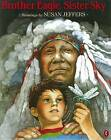 Brother Eagle, Sister Sky: A Message from Chief Seattle by Susan J. Jeffers, Chief Seattle (Paperback, 1993)