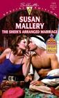Silhouette Special Edition: The Sheik's Arranged Marriage Vol. 1324 by Susan Mallery (2000, Paperback)