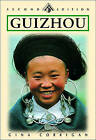 Guizhou Province: Costume and Culture in Remote China by Gina Corrigan (Paperback, 2002)