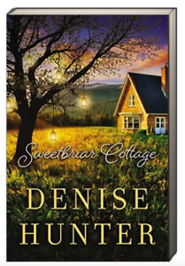 Sweetbriar-Cottage-by-Denise-Hunter-Trade-Paperback-NEW