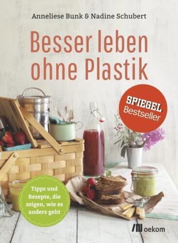 1 von 1 - Besser leben ohne Plastik von Anneliese Bunk [Oekom Verlag GmbH]