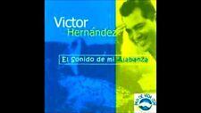 El Sonido de mi Alabanza - Victor Hernandez - musica cristiana CD