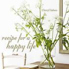 Recipe for a Happy Life by Cheryl Saban (Hardback, 2010)
