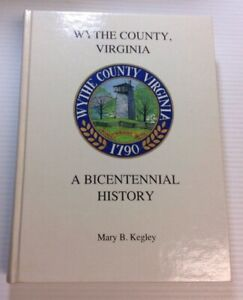 Wythe-County-Virginia-A-Bicentennial-History-By-Mary-B-Kegley-1989-Hardcover