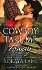 Cowboy Take Me Away by Soraya Lane (Paperback, 2016)