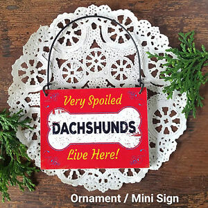 DECO Mini Sign SPOILED DACHSHUNDS (plural) LIVE HERE Dog Gift Wood Ornament US
