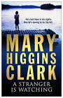 A Stranger Is Watching by Mary Higgins Clark (Paperback, 2005)