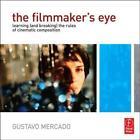 The Filmmaker's Eye von Gustavo Mercado (2010, Taschenbuch)