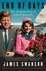 End of Days: The Assassination of John F. Kennedy by James L. Swanson (Paperback, 2014)
