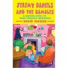 Jeremy Daniels and The Bambles 9780595423354 by David Musick Book