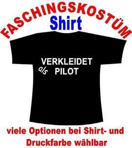 Verkleidet als Pilot T-Shirt Kostüm Fastnacht Fasching Karneval Verkleidet u.a.