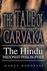 The Tale of Carvaka 9780595349555 by Manga Randreas Book