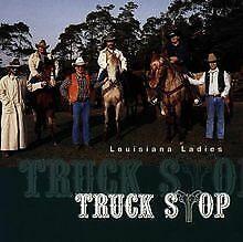 Louisiana Ladies von Truck Stop | CD | Zustand sehr gut