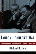 Hill and Wang Critical Issues: Lyndon Johnson's War : America's Cold War...