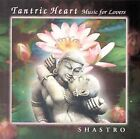 Tantric Heart Music for Lovers by Shastro (CD, Jul-2004, Malimba Records)