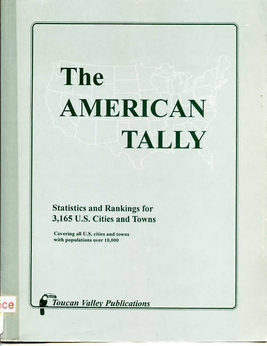 American Tally : Statistics and Rankings for 3,165 U. S. Cities and Towns