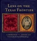 Lens on the Texas Frontier by Lawrence T. Jones (Hardback, 2014)