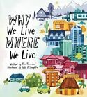 Why We Live Where We Live by Kira Vermond (Hardback, 2014)