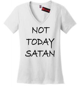 Not Today Satan T Shirt Not Today Not Today Satan Shirt V-neck T-Shirt