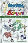 Prayers, Papers, & Play  : Devotions for Every College Student by Barbara Canale (Paperback / softback, 2013)