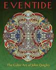 Eventide: The Celtic Art of John Quigley by John Quigley (Paperback / softback, 2011)