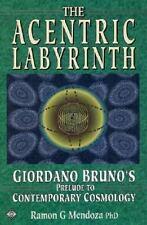 The Acentric Labyrinth: Giordano Bruno's Prelude to Contemporary Cosmology, Ramo