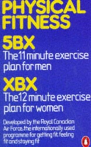 Physical Fitness: 5BX 11-minute-a-day plan... by Royal Canadian Air F 0140020551