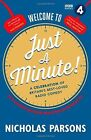 Welcome to Just a Minute!: A Celebration of Britain's Best-Loved Radio Comedy by Nicholas Parsons (Hardback, 2014)