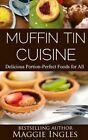 Muffin Tin Cuisine by Maggie Ingles (Paperback / softback, 2013)