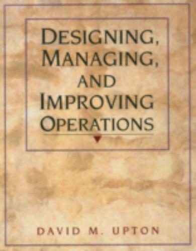 Designing, Managing, and Improving Operations, Upton, David M., Very Good Book