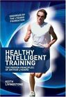 Healthy Intelligent Training: the Proven Principles of Arthur Lydiard by Keith Livingstone (Paperback, 2010)