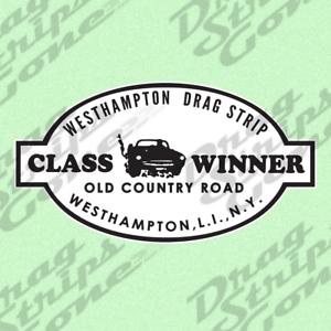 Westhampton Drag Strip Class Winner Drag Race Racing Decal