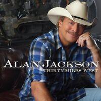 Alan Jackson - Thirty Miles West [new Cd] on Sale