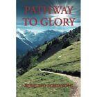 Pathway to Glory 9781425909017 by Edmund Schiavoni Paperback