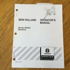New Holland Series 940gh Backhoe Operators Manual Parts Operation Amp Maintenance
