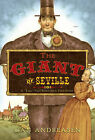 The Giant of Seville: A  Tall  Tale Based on a True Story by Dan Andreasen (Hardback, 2007)
