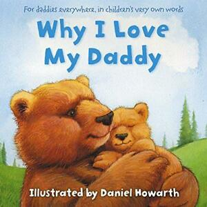 Why I Love My Daddy by   Paperback Book  9780007508662  NEW - Leicester, United Kingdom - Why I Love My Daddy by   Paperback Book  9780007508662  NEW - Leicester, United Kingdom