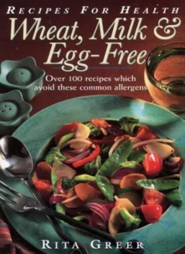 1 of 1 - Wheat, Milk and Egg-Free (Recipes for Health),Rita Greer
