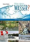 Was denn...Wasser? von Klaus-Dieter Balke (2015, Taschenbuch)