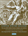 Giovan Pietro Bellori: the Lives of the Modern Painters, Sculptors and Architects: A New Translation and Critical Edition by Cambridge University Press (Paperback, 2009)