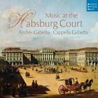 Musik am Hof der Habsburger von Cappella Gabetta (2016)