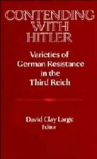 Contending with Hitler : Varieties of German Resistance in the Third R-ExLibrary